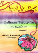 Guthanna Beannaithe an Domhain Imleabhar a dó Iml 2 Gabriel Rosenstock A poetic collection of global poems with religious things as the common theme