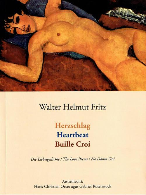 Walter Helmut Fritz Hans Christian Oeser Gabriel Rosenstock Herzschlag Heartbeat Buille Croí Die Liebesgedichte The Love Poems Na Danta Gra Deutsch English Gaeilge German