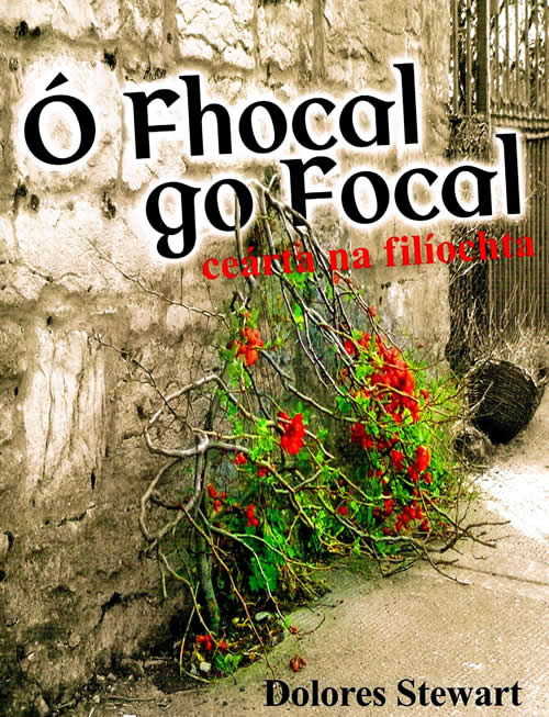 Ó Fhocal go Focal Delores Stewart  Stórchiste Focail don File Thesaurus of Gaelic words for Irish poetry in Gaelic