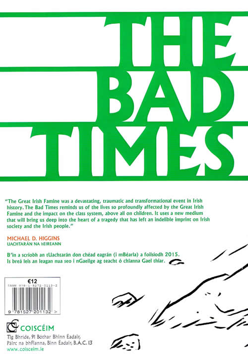 The Bad Times by Christine Kinealy and John Walsh Leagan Gaeilge An Droch Shaol le Johnathan Ó Néill